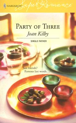 Party of Three: Single Father (Harlequin Superromance No. 1324) (Harlequin Superromance), JOAN KILBY
