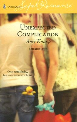 Image for Unexpected Complication : 9 Months Later (Harlequin SuperRomance No. 1342) (Superromance)