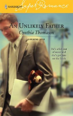 Image for An Unlikely Father : 9 Months Later (Harlequin Superromance No. 1345) (Superromance)