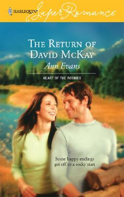 The Return Of David McKay (Harlequin Superromance), Ann Evans