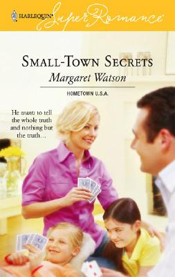 Small-Town Secrets (Harlequin Superromance), Margaret Watson