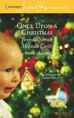 Image for Once Upon a Christmas: Just Like the Ones We Used to Know/The Night Before Christmas/All the Christmases to Come (Harlequin Superromance Anthology, No 1380)