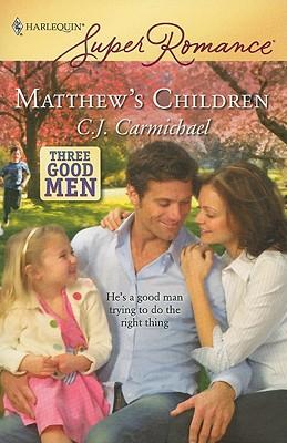 Matthew's Children (Harlequin Superromance), C.J. CARMICHAEL