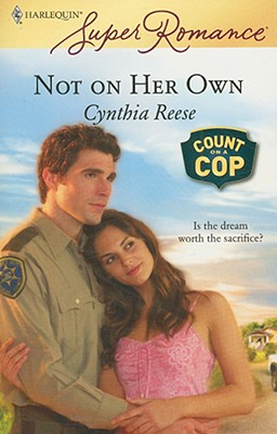 Not On Her Own (Harlequin Superromance), CYNTHIA REESE