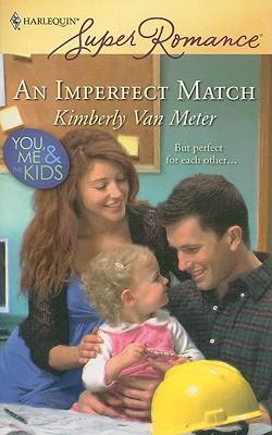 An Imperfect Match (Harlequin Super Romance), Kimberly Van Meter