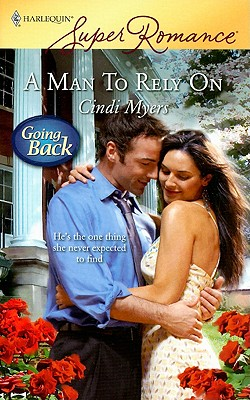 A Man To Rely On (Harlequin Superromance), CINDI MYERS
