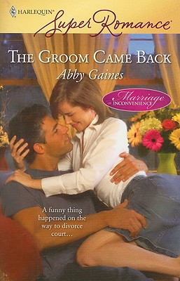 The Groom Came Back (Harlequin Super Romance), Abby Gaines