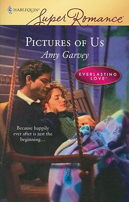 Pictures Of Us (Harlequin Superromance), AMY GARVEY