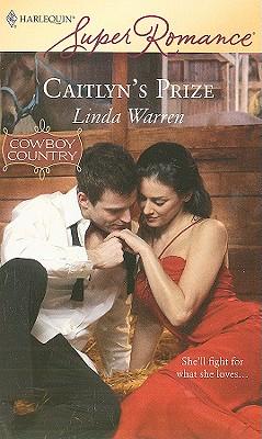 Caitlyn's Prize (Harlequin Superromance), LINDA WARREN
