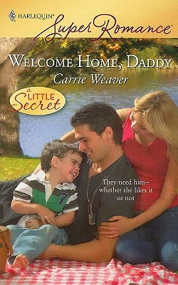 Welcome Home, Daddy (Harlequin Superromance), CARRIE WEAVER