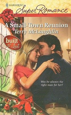 A Small-Town Reunion (Harlequin Superromance), TERRY MCLAUGHLIN