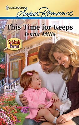 This Time for Keeps (Harlequin Super Romance), Jenna Mills