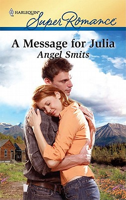 A Message for Julia (Harlequin Super Romance), Angel Smits