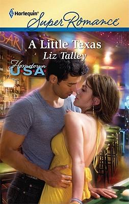 A Little Texas (Harlequin Super Romance), Liz Talley