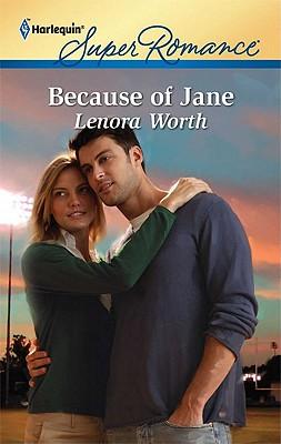 Because of Jane (Harlequin Super Romance), Lenora Worth