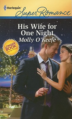 His Wife for One Night (Harlequin Super Romance), Molly O'Keefe