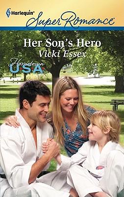Her Son's Hero (Harlequin Super Romance), Vicki Essex
