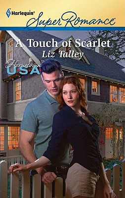 A Touch of Scarlet (Harlequin Super Romance), Liz Talley