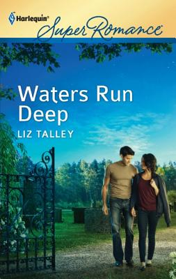 Waters Run Deep (Harlequin Superromance), Liz Talley