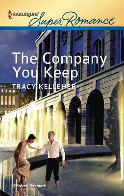 The Company You Keep (Harlequin Superromance), Tracy Kelleher