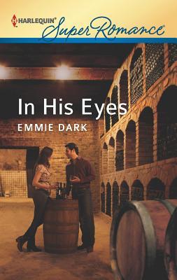 In His Eyes (Harlequin Super Romance), Emmie Dark