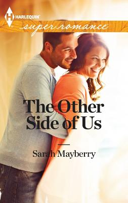 The Other Side of Us (Harlequin Superromance), Mayberry, Sarah