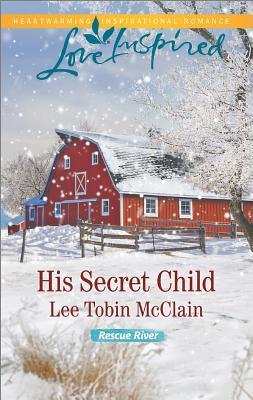 Image for His Secret Child  [Love Inspired]