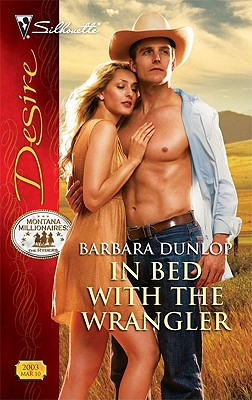 In Bed with the Wrangler (Silhouette Desire), Barbara Dunlop