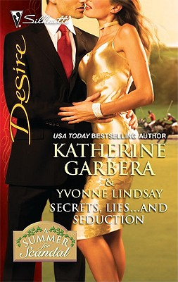 Secrets, Lies...and Seduction: CEO's Summer SeductionMagnate's Mistress-for-a-Month (Silhouette Desire), Katherine Garbera, Yvonne Lindsay