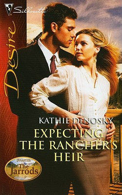 Image for Expecting the Rancher's Heir (Silhouette Desire)