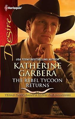 The Rebel Tycoon Returns (Harlequin Desire), Katherine Garbera