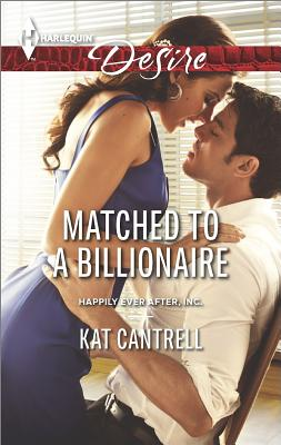Image for Matched to a Billionaire (Harlequin Desire Happily Ever After, Inc)