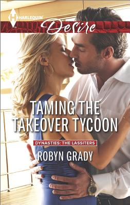 Image for Taming the Takeover Tycoon (Harlequin Desire Dynasties: The Lassiters)