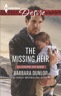 Image for The Missing Heir (Harlequin Desire Billionaires and Babies)