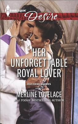 Image for Her Unforgettable Royal Lover (Harlequin Desire Duchess Diaries)