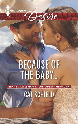 Image for Because of the Baby... (Harlequin Desire Texas Cattleman's Club:)