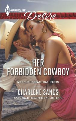 Image for Her Forbidden Cowboy (Harlequin Desire Moonlight Beach Bachelo)