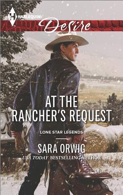 Image for At the Rancher's Request (Harlequin Desire Lone Star Legends)