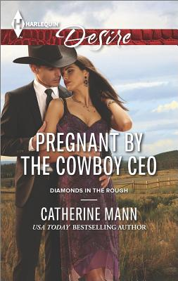 Pregnant by the Cowboy CEO (Harlequin Desire Diamonds in the Rough), Catherine Mann