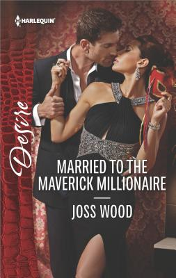 Image for Married to the Maverick Millionaire (From Mavericks to Married, 3)
