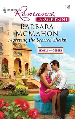 Marrying the Scarred Sheikh, Barbara McMahon