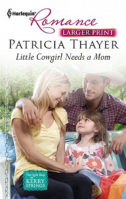 Little Cowgirl Needs a Mom (Harlequin Romance (Larger Print)), Patricia Thayer