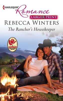 The Rancher's Housekeeper (Harlequin Romance (Larger Print)), Rebecca Winters