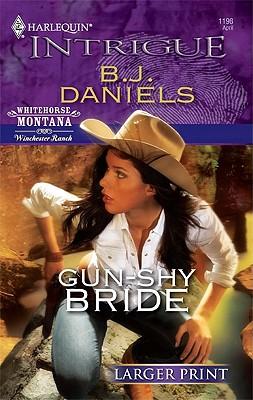Gun-Shy Bride, B.J. Daniels