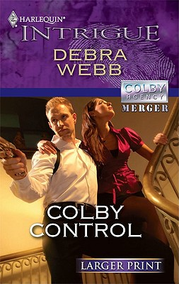 Colby Control (Harlequin Intrigue (Larger Print)), Debra Webb