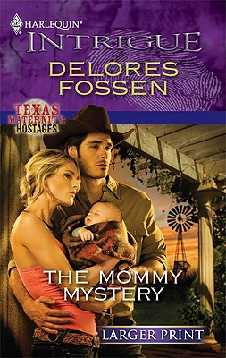 The Mommy Mystery (Harlequin Intrigue (Larger Print)), Delores Fossen