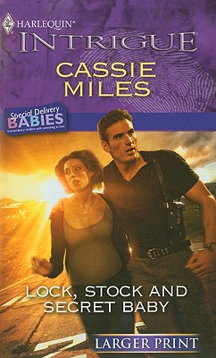 Lock, Stock and Secret Baby (Harlequin Intrigue (Larger Print)), Cassie Miles