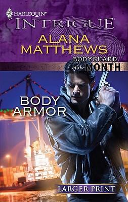 Body Armor (Harlequin Intrigue (Larger Print)), Alana Matthews