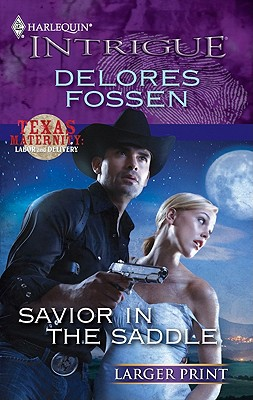Savior in the Saddle (Harlequin Intrigue (Larger Print)), Delores Fossen
