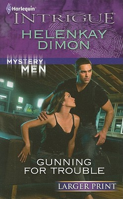 Gunning for Trouble (Harlequin Intrigue (Larger Print)), HelenKay Dimon